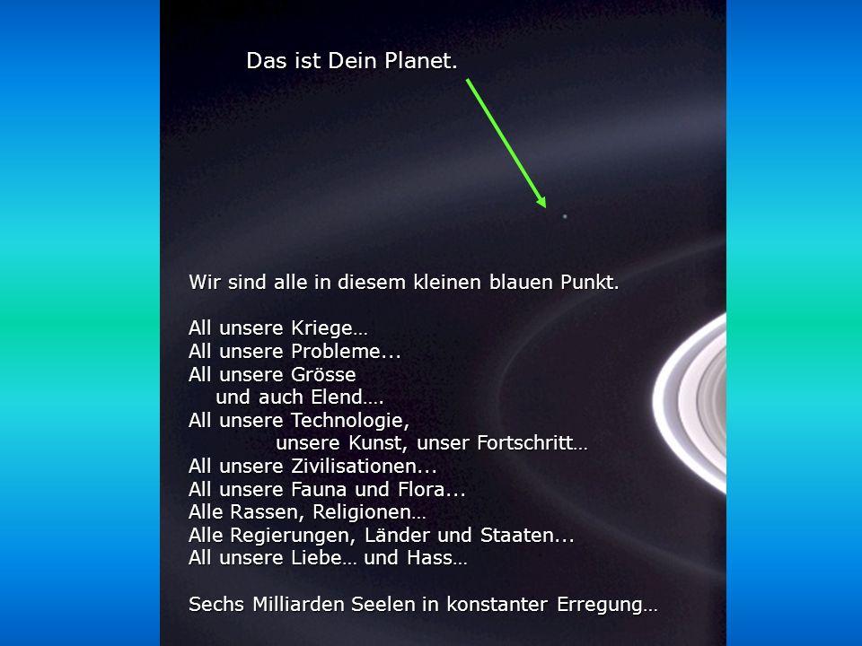 Héla aquí, pues: Betrachte dieses Bild doch für ein paar Momente. Es wurde bei der Cassini-Huygens Mission 2004 aufgenommen, als man an die Ringe des