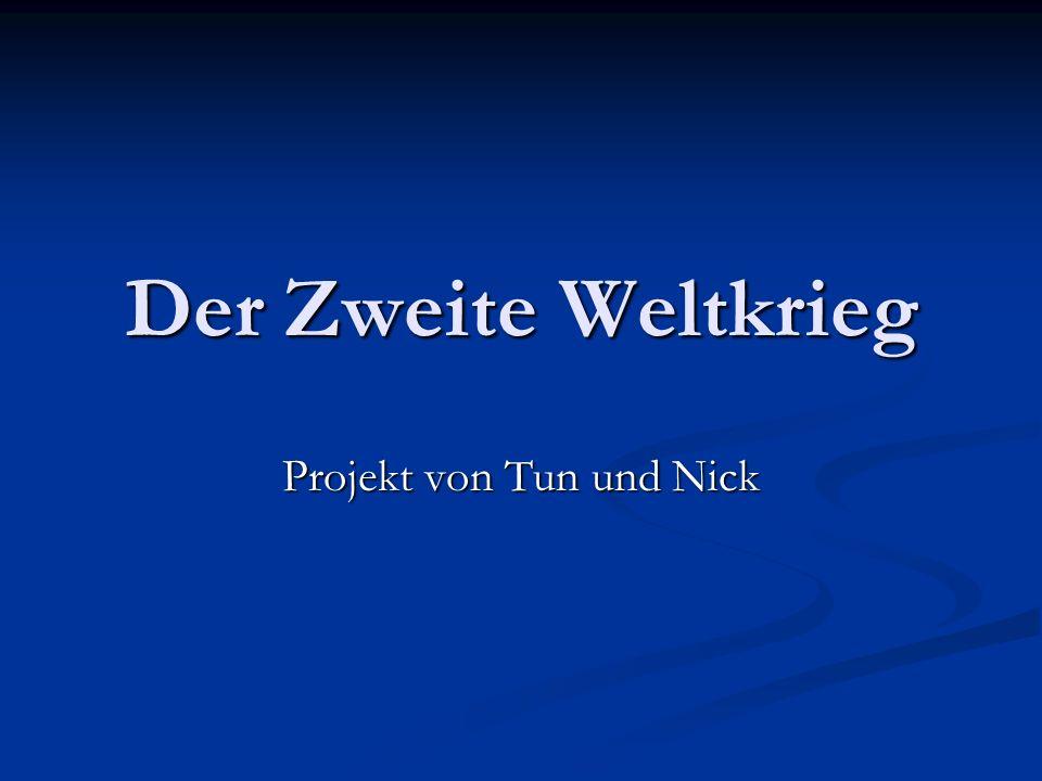 Der Zweite Weltkrieg Projekt von Tun und Nick