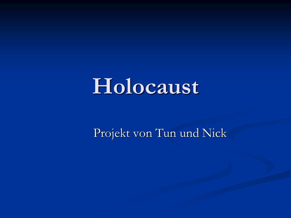 Holocaust Projekt von Tun und Nick