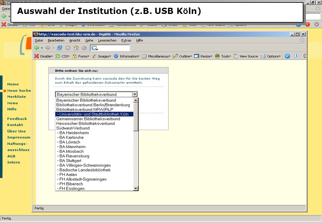 Christine Burblies ASpB September 2005 Auswahl der Institution (z.B. USB K ö ln)