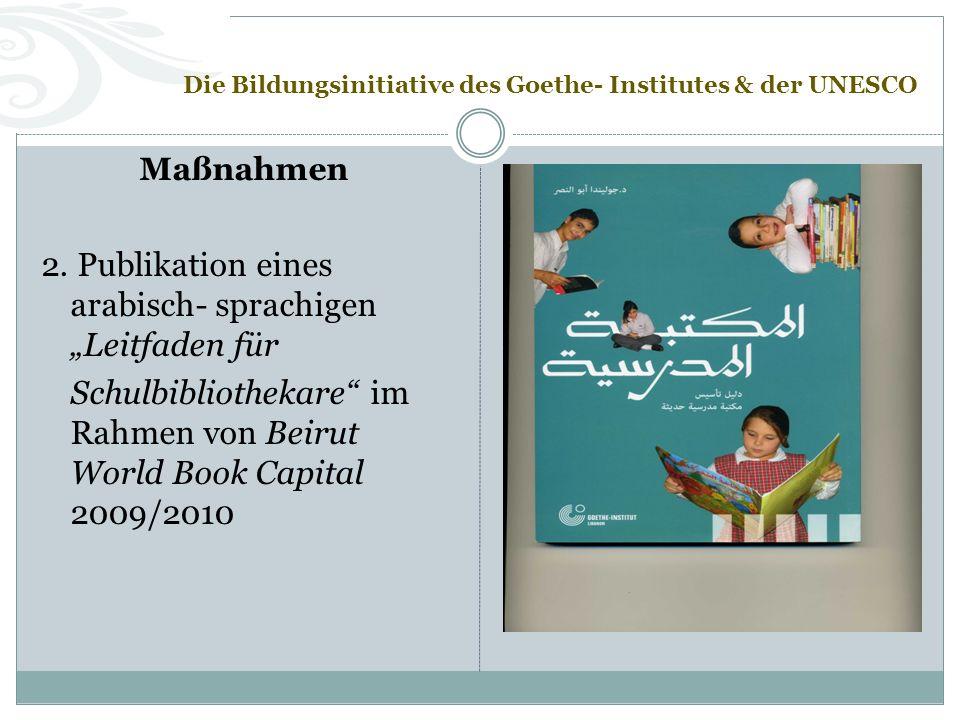 Die Bildungsinitiative des Goethe- Institutes & der UNESCO Maßnahmen 2.