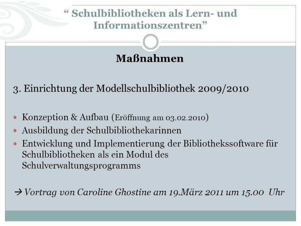 Schulbibliotheken als Lern- und Informationszentren Maßnahmen 3.