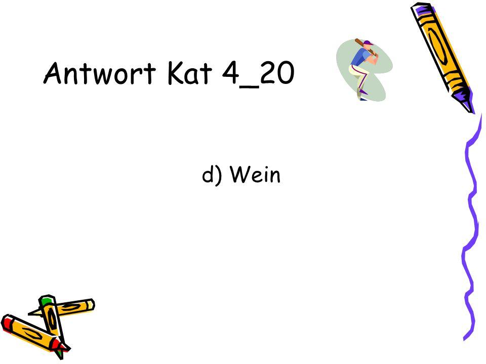 Antwort Kat 4_20 d) Wein