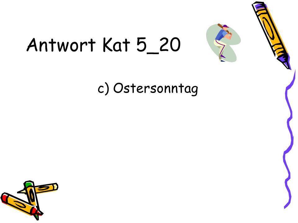 Antwort Kat 5_20 c) Ostersonntag