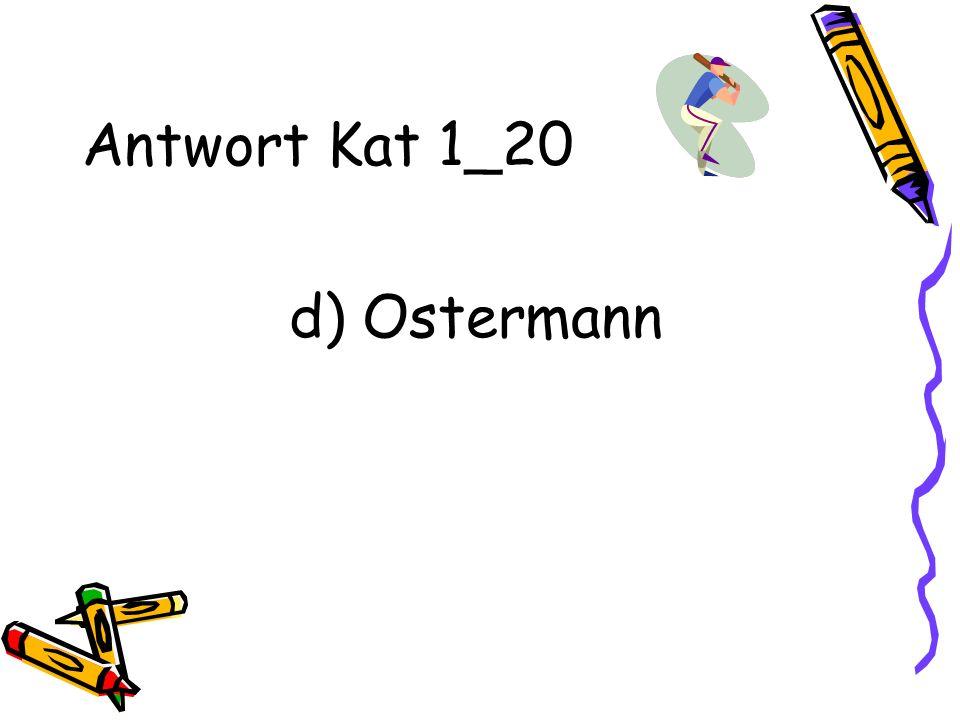 Antwort Kat 1_20 d) Ostermann
