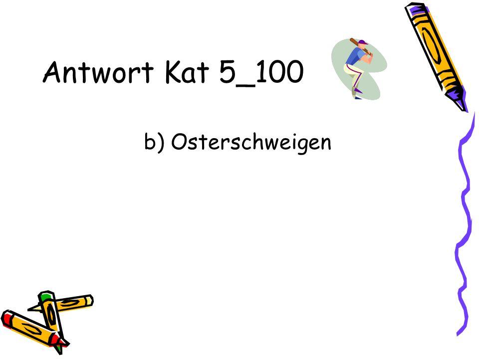 Antwort Kat 5_100 b) Osterschweigen