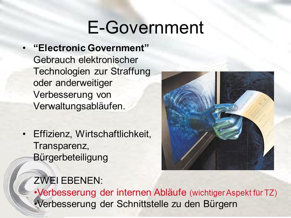 E-Government Electronic Government Gebrauch elektronischer Technologien zur Straffung oder anderweitiger Verbesserung von Verwaltungsabläufen.