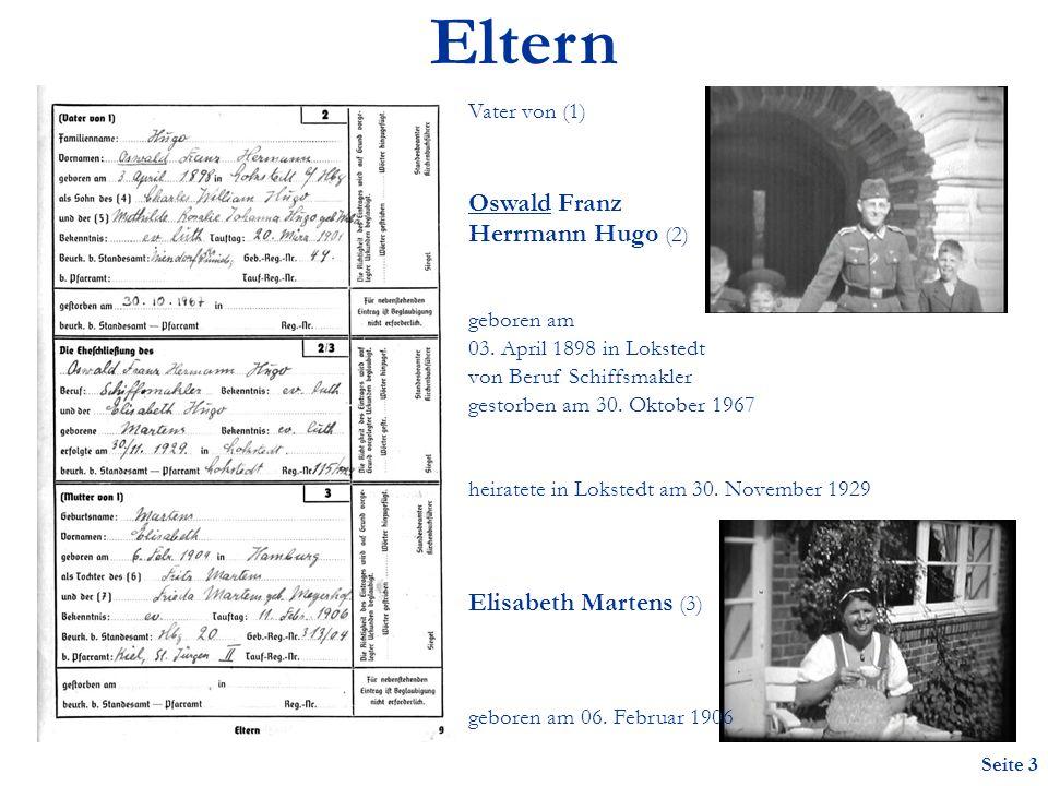 Seite 3 Eltern Vater von (1) Oswald Franz Herrmann Hugo (2) geboren am 03.