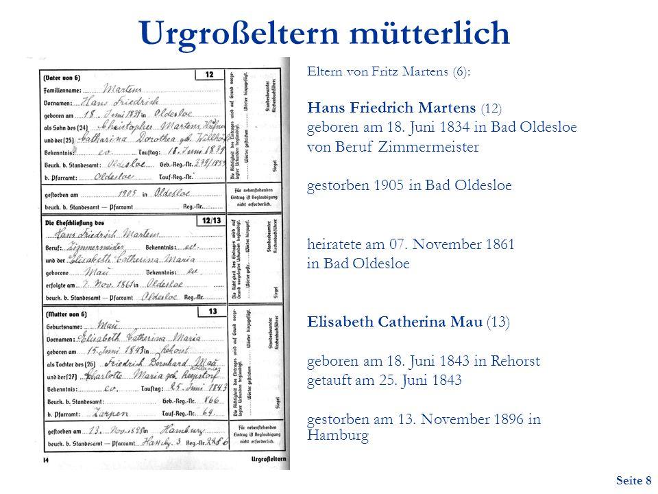 Seite 8 Urgroßeltern mütterlich Eltern von Fritz Martens (6): Hans Friedrich Martens (12) geboren am 18.