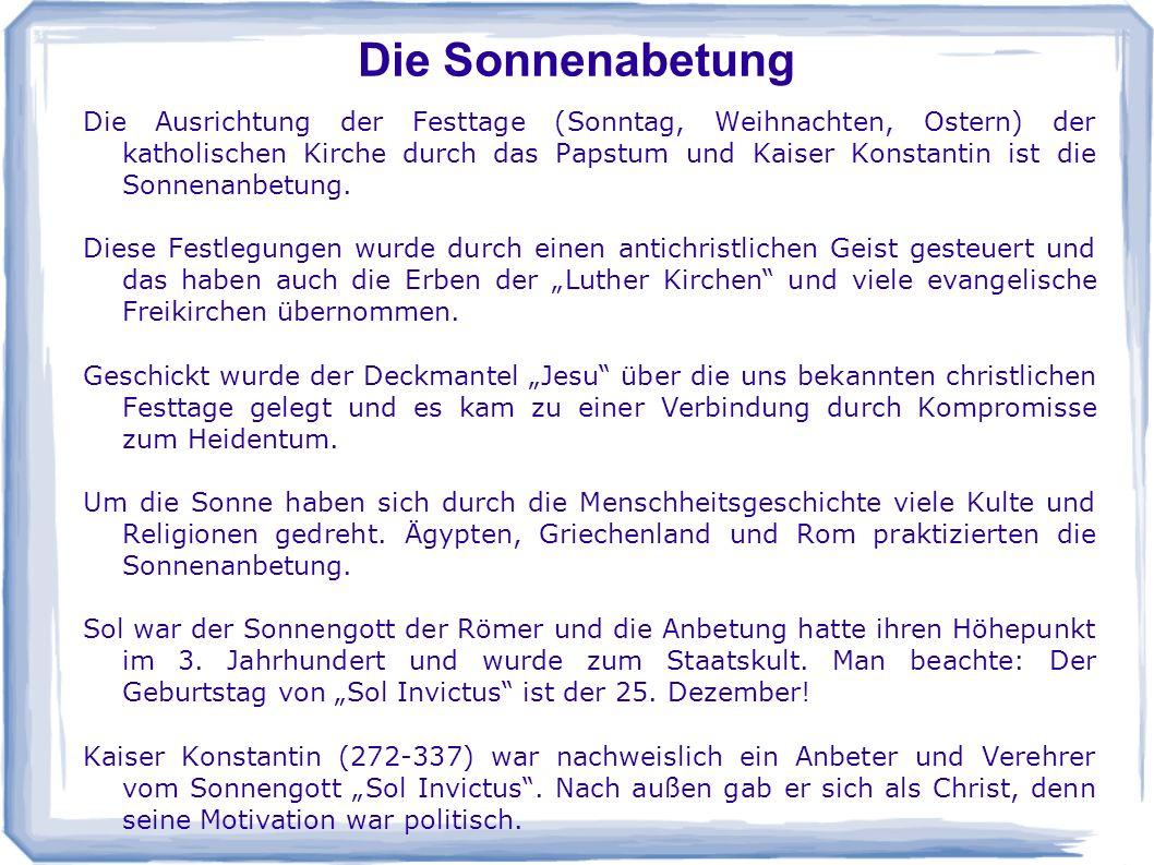 Zurück zu den Wurzeln Wer sich nun noch intensiver mit den Festen der Kirche auseinandersetzt, wird folgendes feststellen: Die christlichen Feste sind eine Erfindung der Institution Kirche, auf Grundlage der Sonnenanbetung des Morgensterns.