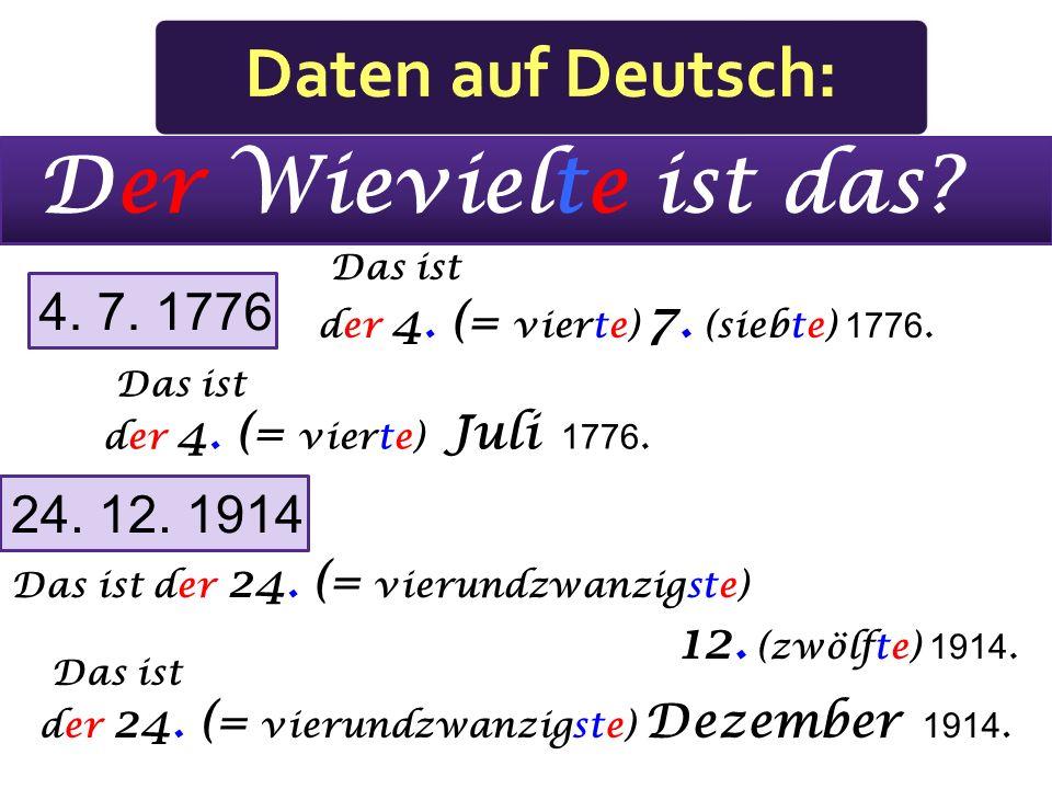 21. 3. 1991 Das ist der 21. (= einundzwanzigste) März 1991. Das ist der 21. (= einundzwanzigste) 3. (dritte) 1991.