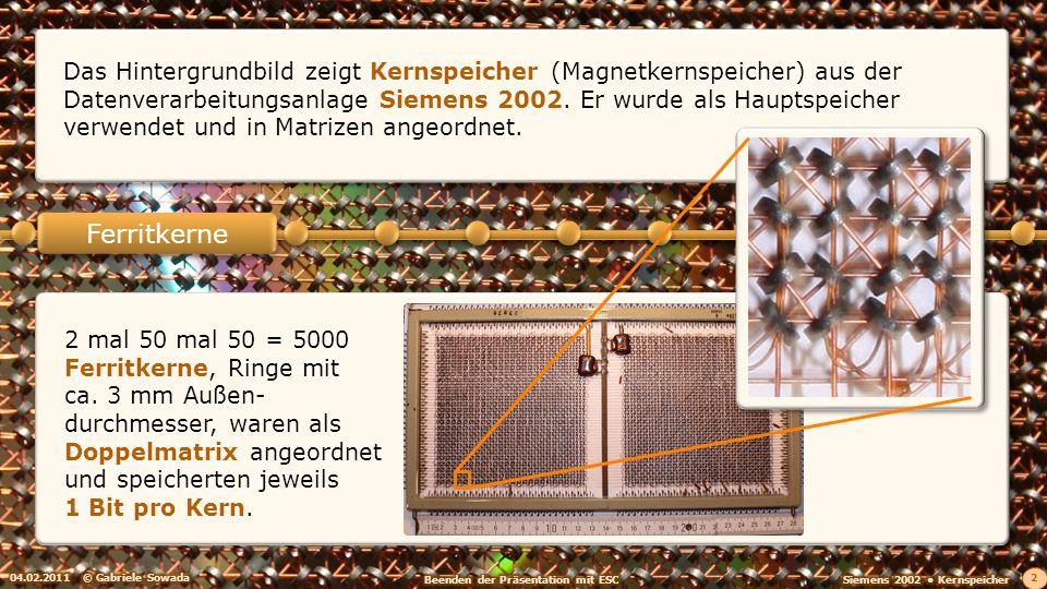 Das Hintergrundbild zeigt Kernspeicher (Magnetkernspeicher) aus der Datenverarbeitungsanlage Siemens 2002. Er wurde als Hauptspeicher verwendet und in