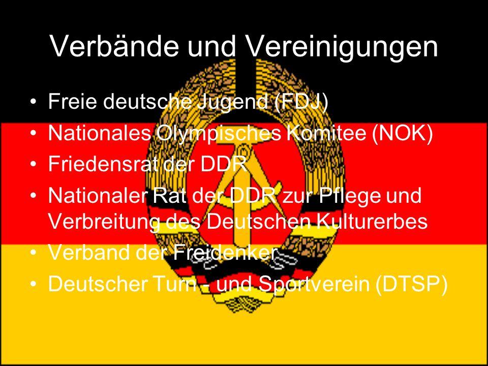 Verbände und Vereinigungen Freie deutsche Jugend (FDJ) Nationales Olympisches Komitee (NOK) Friedensrat der DDR Nationaler Rat der DDR zur Pflege und