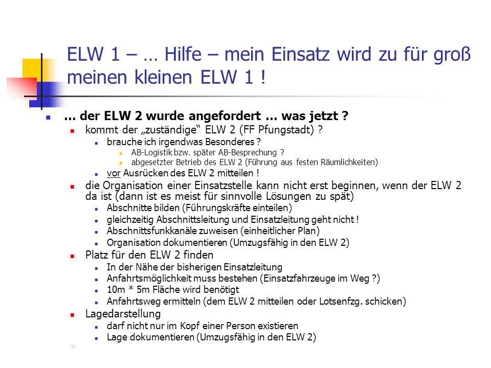 ELW 1 – … Hilfe – mein Einsatz wird zu für groß meinen kleinen ELW 1 ! … der ELW 2 wurde angefordert … was jetzt ? kommt der zuständige ELW 2 (FF Pfun