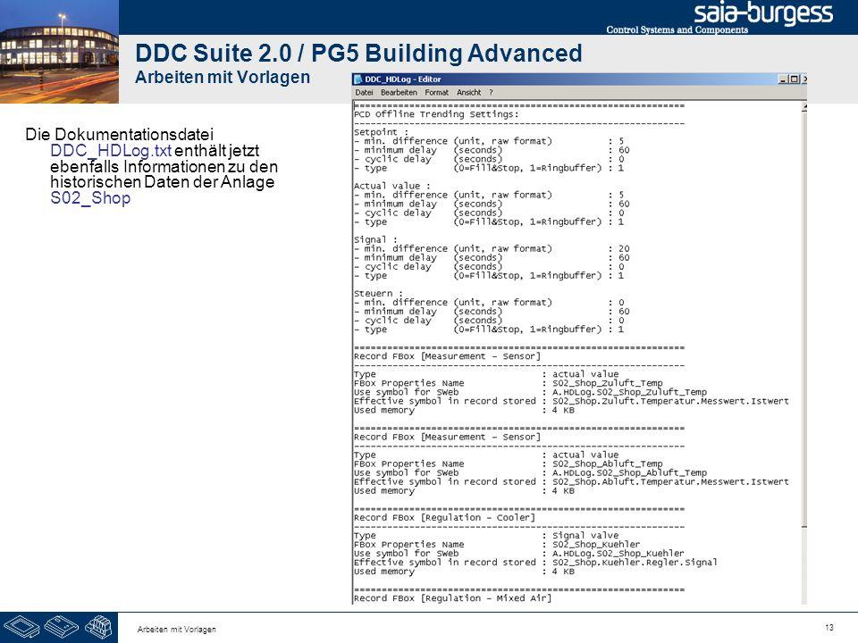 13 Arbeiten mit Vorlagen DDC Suite 2.0 / PG5 Building Advanced Arbeiten mit Vorlagen Die Dokumentationsdatei DDC_HDLog.txt enthält jetzt ebenfalls Inf