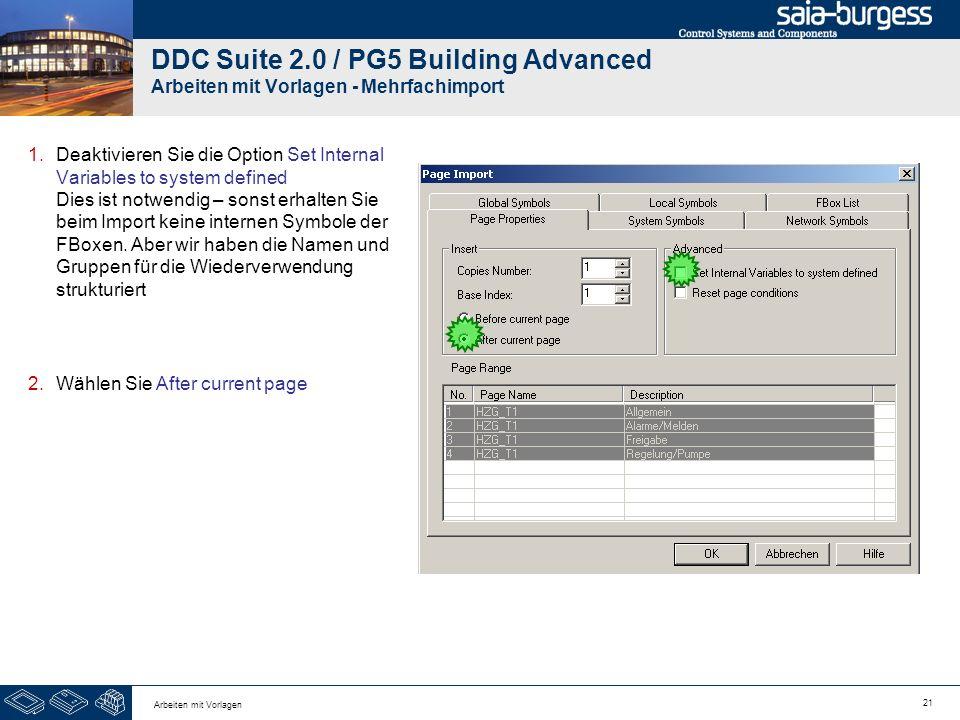 21 Arbeiten mit Vorlagen DDC Suite 2.0 / PG5 Building Advanced Arbeiten mit Vorlagen - Mehrfachimport 1.Deaktivieren Sie die Option Set Internal Varia