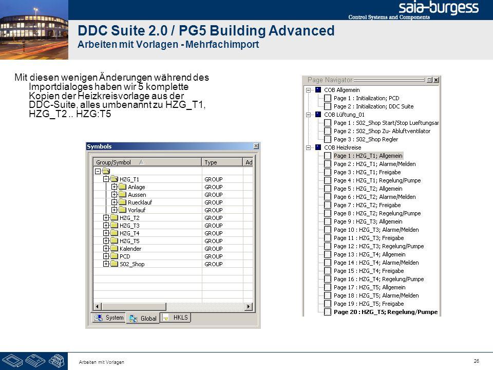 26 Arbeiten mit Vorlagen DDC Suite 2.0 / PG5 Building Advanced Arbeiten mit Vorlagen - Mehrfachimport Mit diesen wenigen Änderungen während des Import