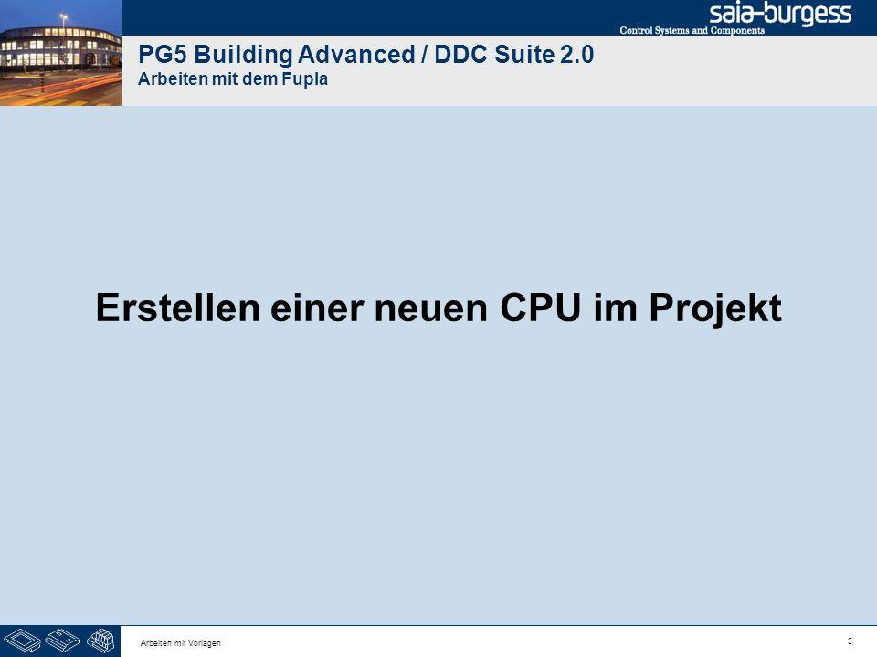 3 Arbeiten mit Vorlagen PG5 Building Advanced / DDC Suite 2.0 Arbeiten mit dem Fupla Erstellen einer neuen CPU im Projekt