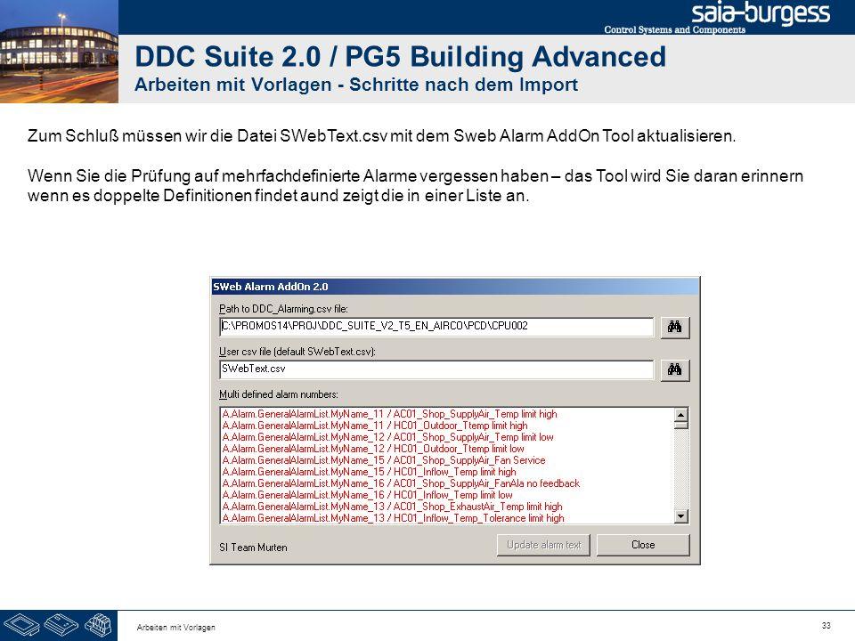 33 Arbeiten mit Vorlagen DDC Suite 2.0 / PG5 Building Advanced Arbeiten mit Vorlagen - Schritte nach dem Import Zum Schluß müssen wir die Datei SWebTe