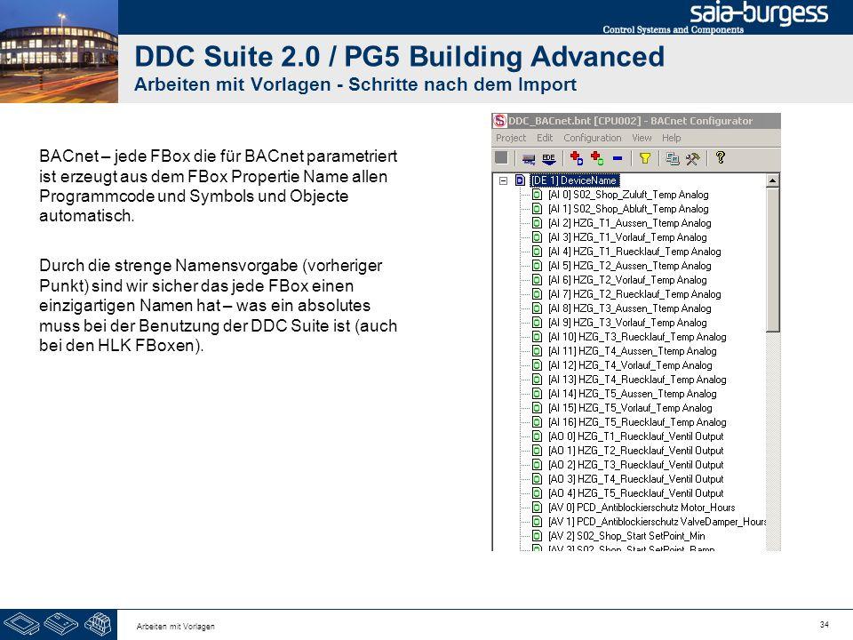 34 Arbeiten mit Vorlagen DDC Suite 2.0 / PG5 Building Advanced Arbeiten mit Vorlagen - Schritte nach dem Import BACnet – jede FBox die für BACnet para