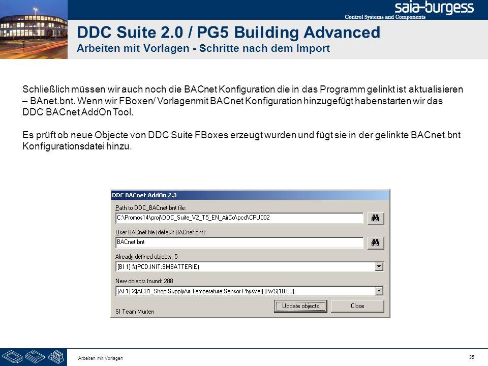35 Arbeiten mit Vorlagen DDC Suite 2.0 / PG5 Building Advanced Arbeiten mit Vorlagen - Schritte nach dem Import Schließlich müssen wir auch noch die B