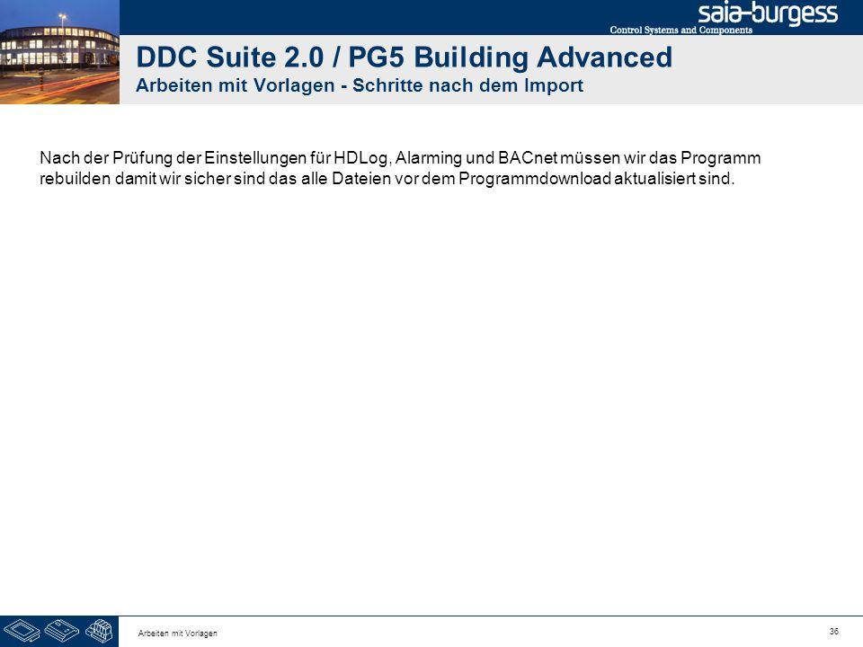 36 Arbeiten mit Vorlagen DDC Suite 2.0 / PG5 Building Advanced Arbeiten mit Vorlagen - Schritte nach dem Import Nach der Prüfung der Einstellungen für