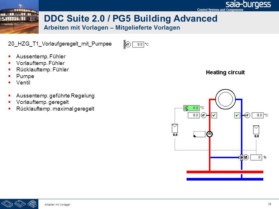 38 Arbeiten mit Vorlagen DDC Suite 2.0 / PG5 Building Advanced Arbeiten mit Vorlagen – Mitgelieferte Vorlagen 20_HZG_T1_Vorlaufgeregelt_mit_Pumpee Aus