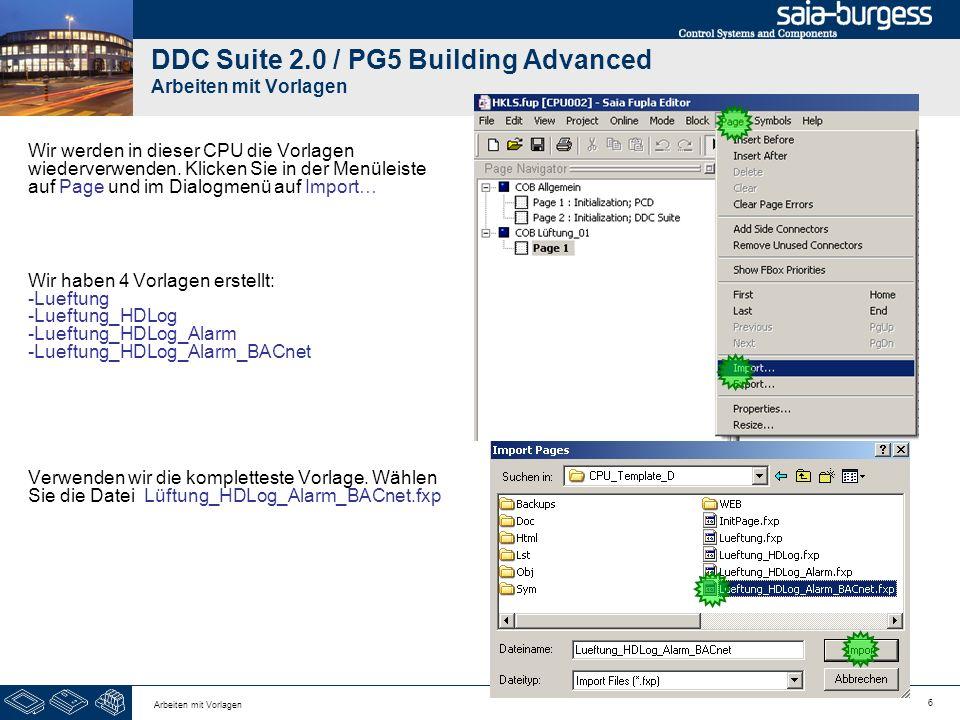 6 Arbeiten mit Vorlagen DDC Suite 2.0 / PG5 Building Advanced Arbeiten mit Vorlagen Wir werden in dieser CPU die Vorlagen wiederverwenden. Klicken Sie