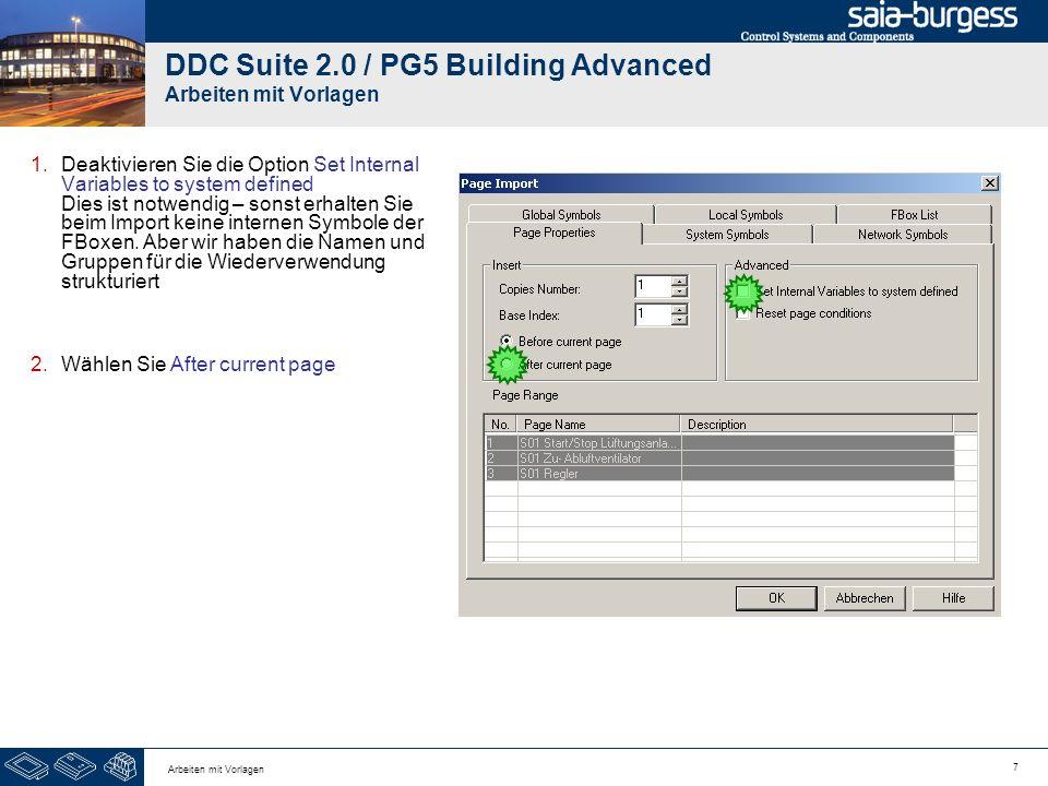 7 Arbeiten mit Vorlagen DDC Suite 2.0 / PG5 Building Advanced Arbeiten mit Vorlagen 1.Deaktivieren Sie die Option Set Internal Variables to system def