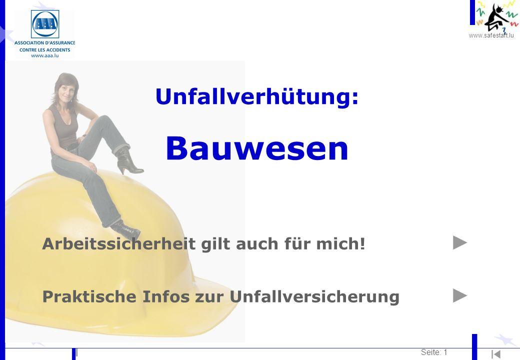www.safestart.lu Seite: 1 Unfallverhütung: Bauwesen Arbeitssicherheit gilt auch für mich! Praktische Infos zur Unfallversicherung