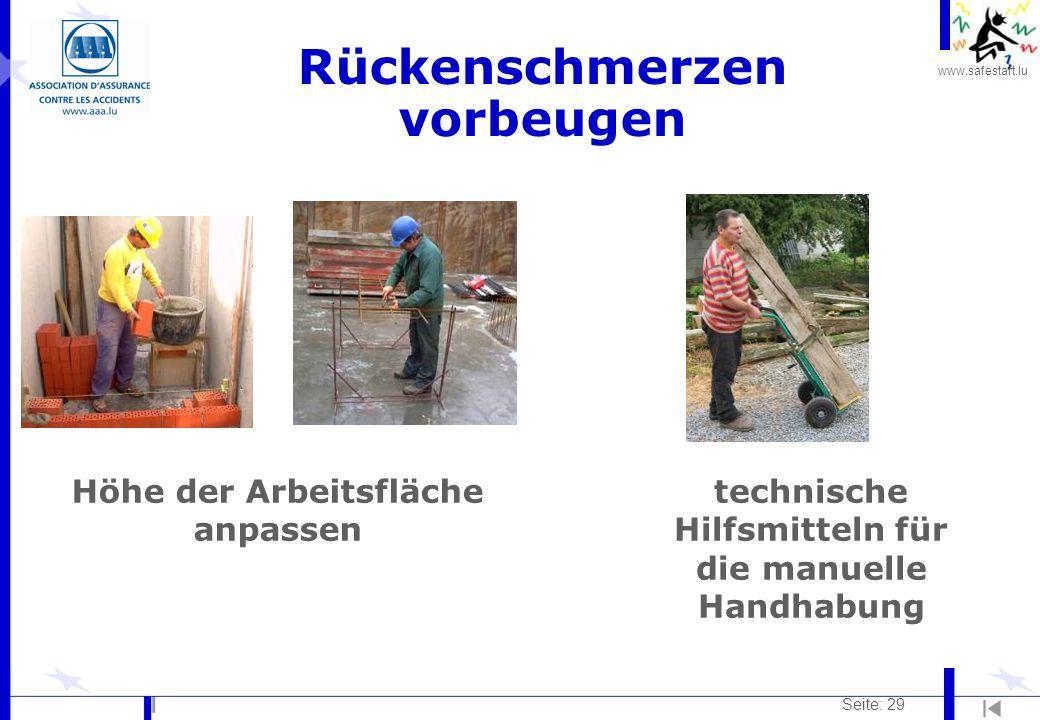 www.safestart.lu Seite: 29 Rückenschmerzen vorbeugen Höhe der Arbeitsfläche anpassen technische Hilfsmitteln für die manuelle Handhabung