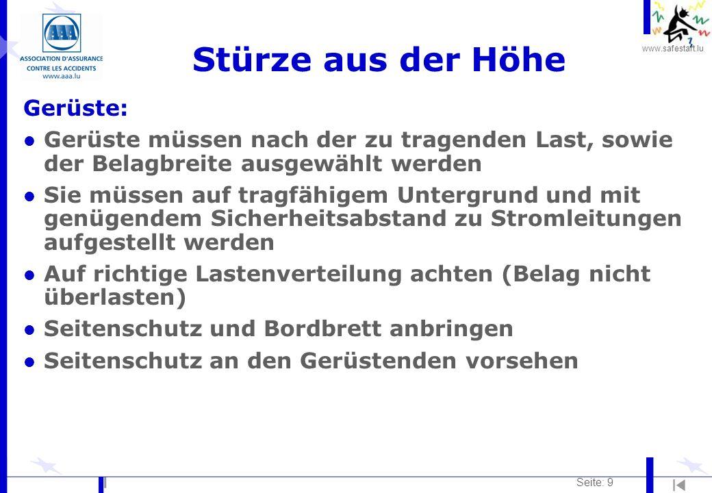 www.safestart.lu Seite: 9 Stürze aus der Höhe Gerüste: l Gerüste müssen nach der zu tragenden Last, sowie der Belagbreite ausgewählt werden l Sie müss