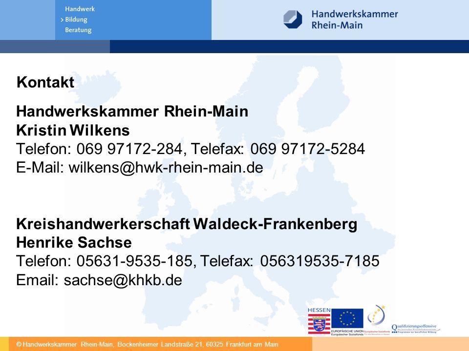 © Handwerkskammer Rhein-Main, Bockenheimer Landstraße 21, 60325 Frankfurt am Main Kontakt Handwerkskammer Rhein-Main Kristin Wilkens Telefon: 069 9717