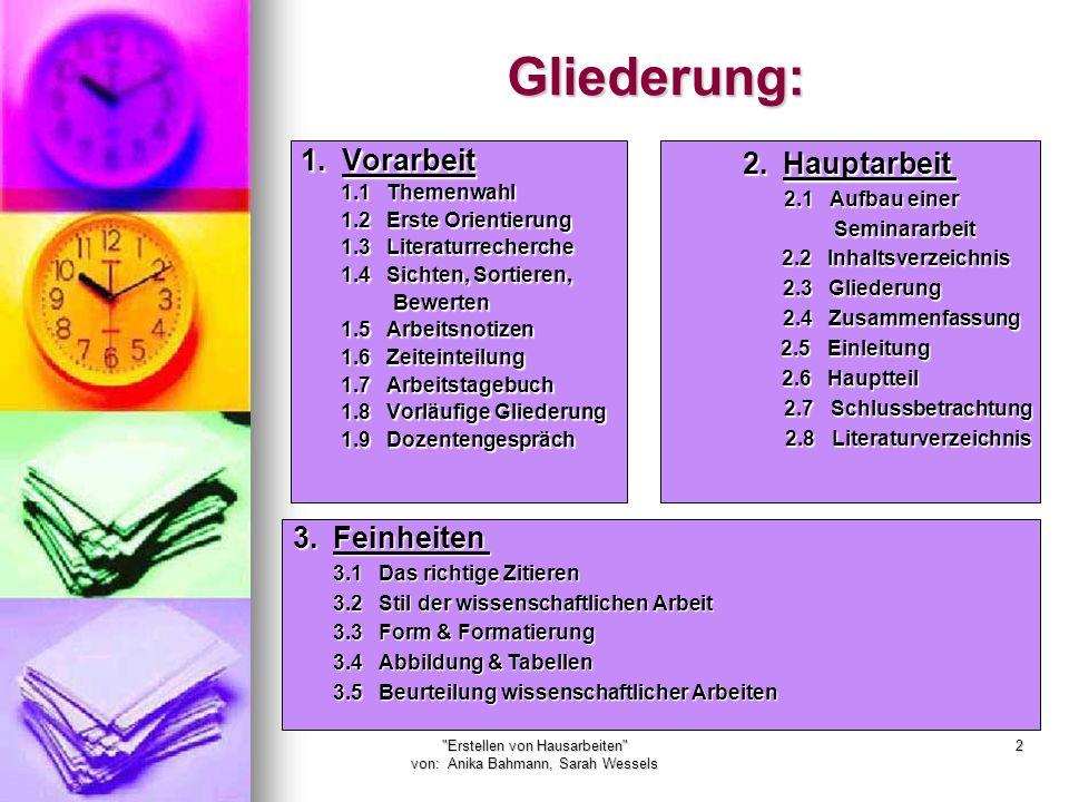 Erstellen von Hausarbeiten von: Anika Bahmann, Sarah Wessels 53 Zu 2.8 Literaturverzeichnis Beispiel: Mandl, H., Gruber, H.