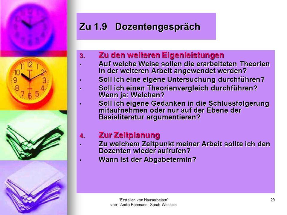 Erstellen von Hausarbeiten von: Anika Bahmann, Sarah Wessels 29 Zu 1.9 Dozentengespräch 3.