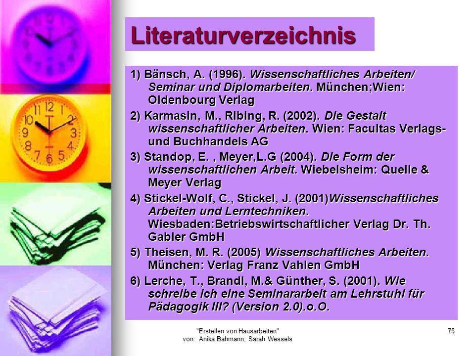 Erstellen von Hausarbeiten von: Anika Bahmann, Sarah Wessels 75 Literaturverzeichnis 1) Bänsch, A.
