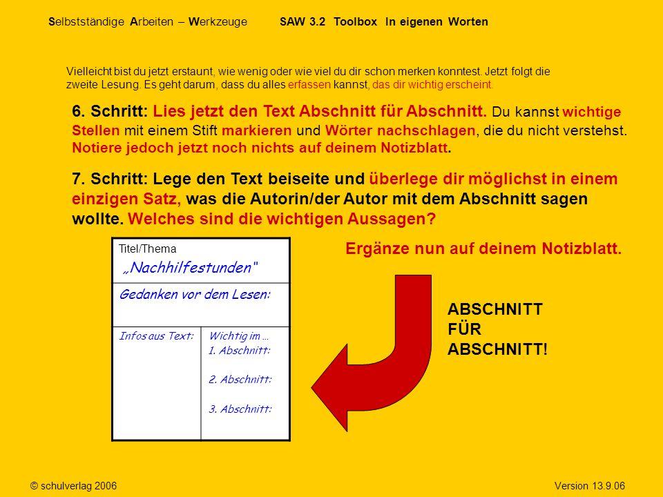 Selbstständige Arbeiten – Werkzeuge SAW 3.2 Toolbox In eigenen Worten © schulverlag 2006 Version 13.9.06 Vielleicht bist du jetzt erstaunt, wie wenig