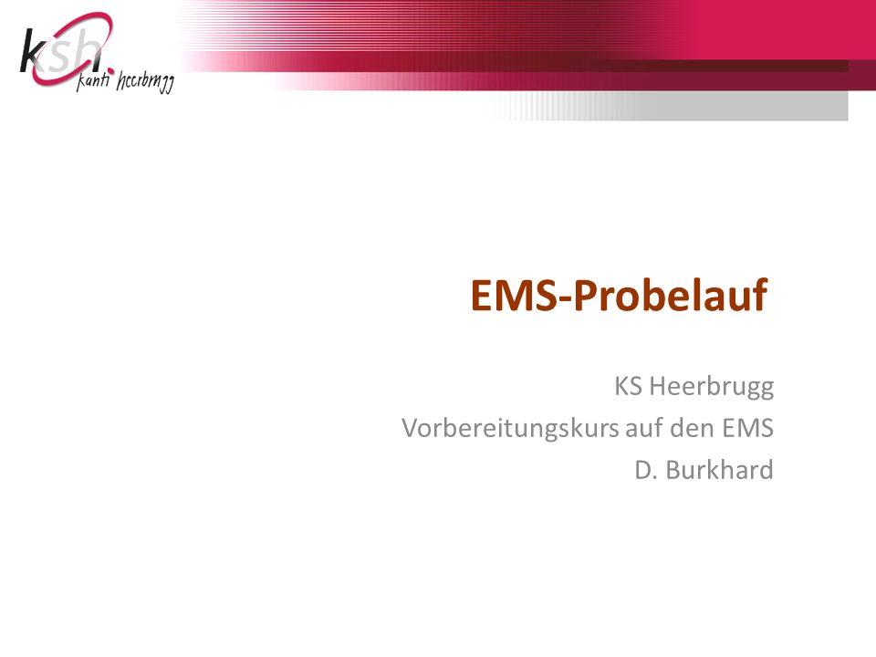 EMS-Probelauf KS Heerbrugg Vorbereitungskurs auf den EMS D. Burkhard