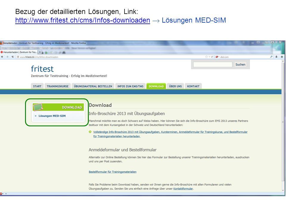 Bezug der detaillierten Lösungen, Link: http://www.fritest.ch/cms/Infos-downloaden Lösungen MED-SIM http://www.fritest.ch/cms/Infos-downloaden
