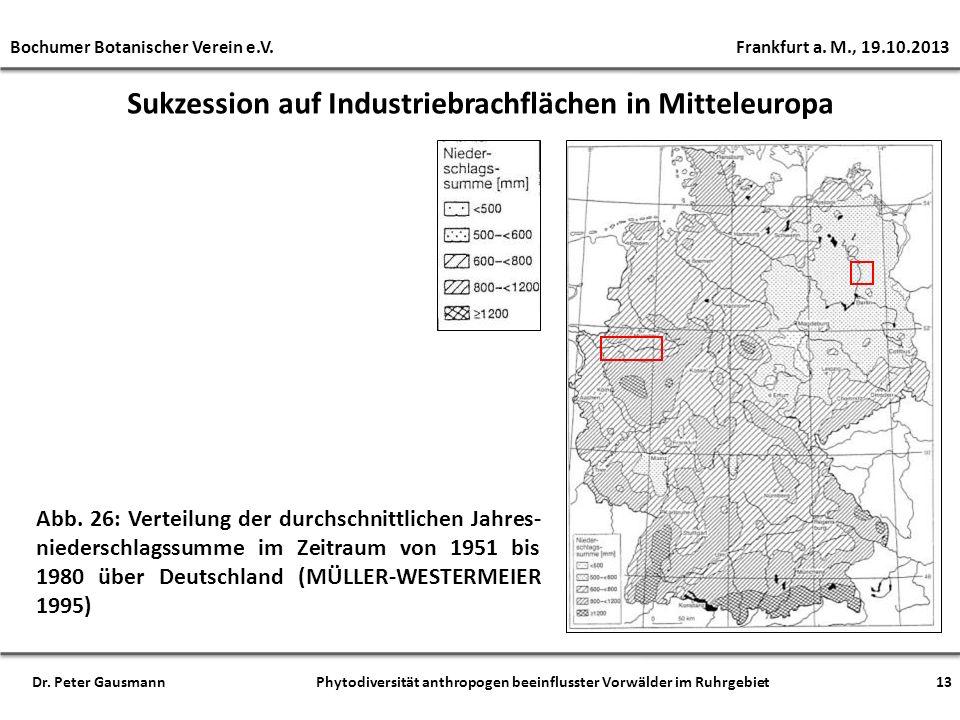 Sukzession auf Industriebrachflächen in Mitteleuropa Abb. 26: Verteilung der durchschnittlichen Jahres- niederschlagssumme im Zeitraum von 1951 bis 19