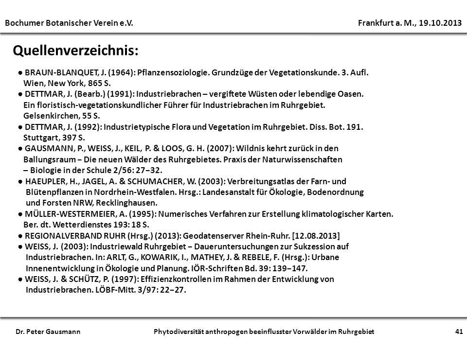 Quellenverzeichnis: BRAUN-BLANQUET, J. (1964): Pflanzensoziologie. Grundzüge der Vegetationskunde. 3. Aufl. Wien, New York, 865 S. DETTMAR, J. (Bearb.