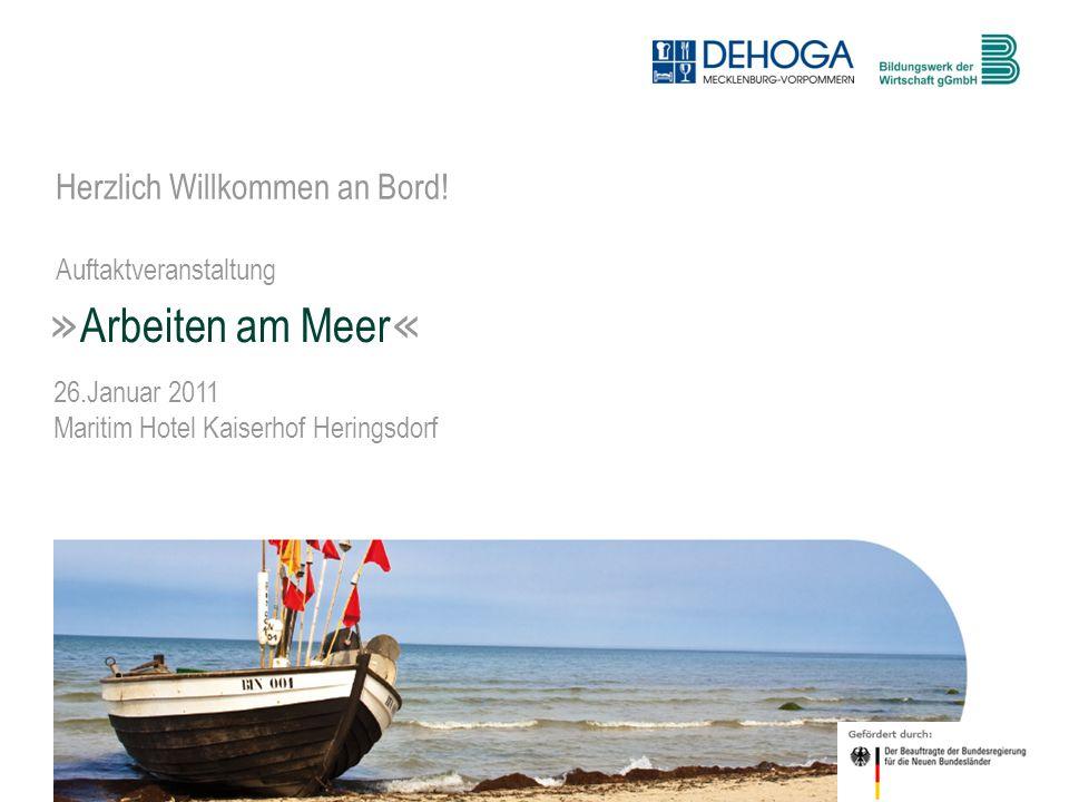 1 © BdW gGmbH, Hasenwinkel, 20. Januar 2011 Herzlich Willkommen an Bord! Auftaktveranstaltung » Arbeiten am Meer « 26.Januar 2011 Maritim Hotel Kaiser