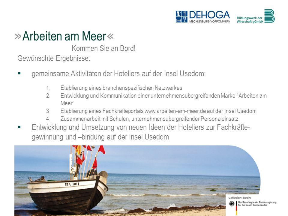 6 © BdW gGmbH, Hasenwinkel, 20. Januar 2011 Gewünschte Ergebnisse: gemeinsame Aktivitäten der Hoteliers auf der Insel Usedom: 1.Etablierung eines bran