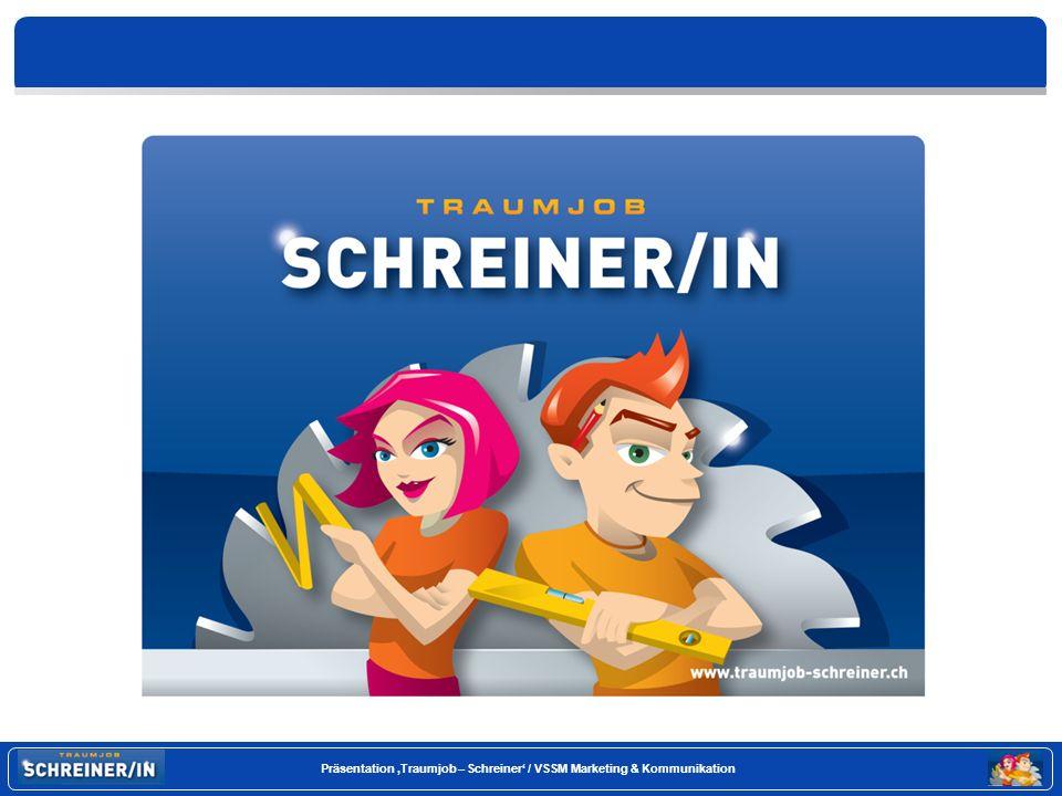Seite 1 Präsentation Traumjob – Schreiner / VSSM Marketing & Kommunikation
