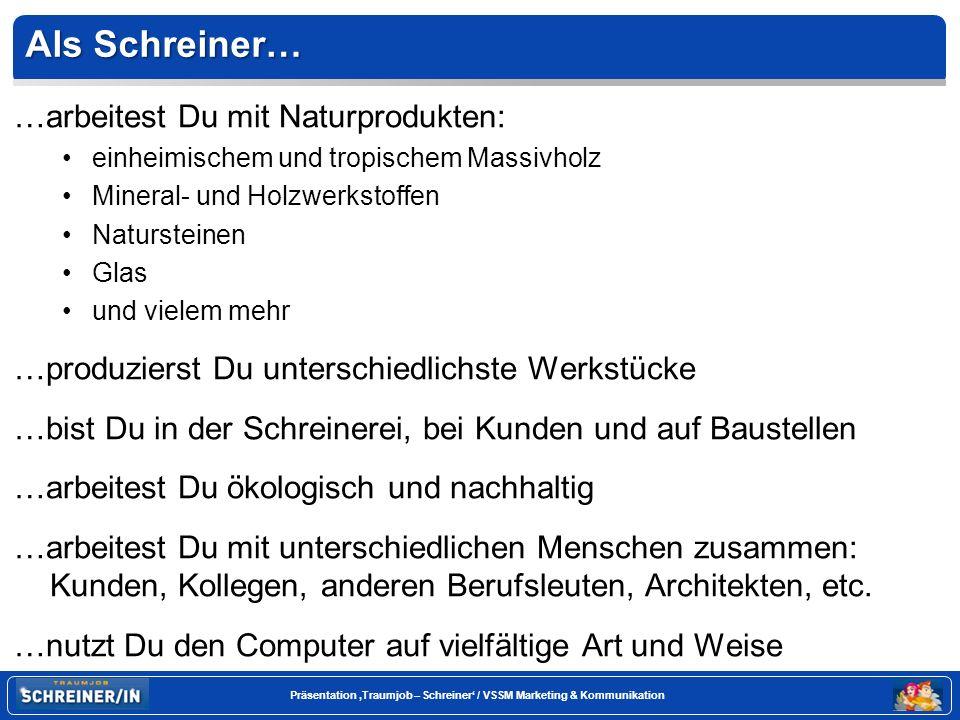Seite 24 Präsentation Traumjob – Schreiner / VSSM Marketing & Kommunikation World Skills