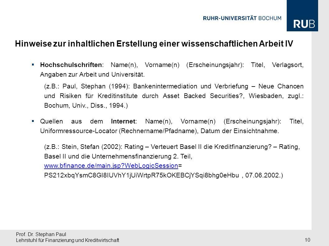 Prof. Dr. Stephan Paul Lehrstuhl für Finanzierung und Kreditwirtschaft 10 Hochschulschriften: Name(n), Vorname(n) (Erscheinungsjahr): Titel, Verlagsor