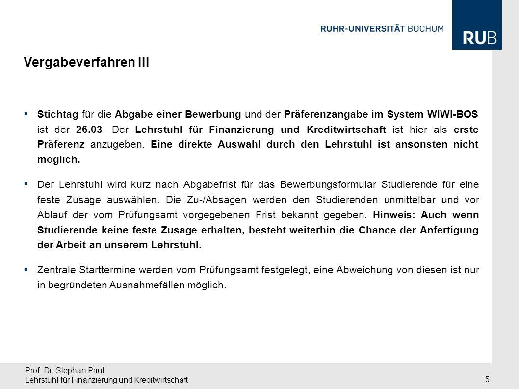 Prof. Dr. Stephan Paul Lehrstuhl für Finanzierung und Kreditwirtschaft 5 Stichtag für die Abgabe einer Bewerbung und der Präferenzangabe im System WIW
