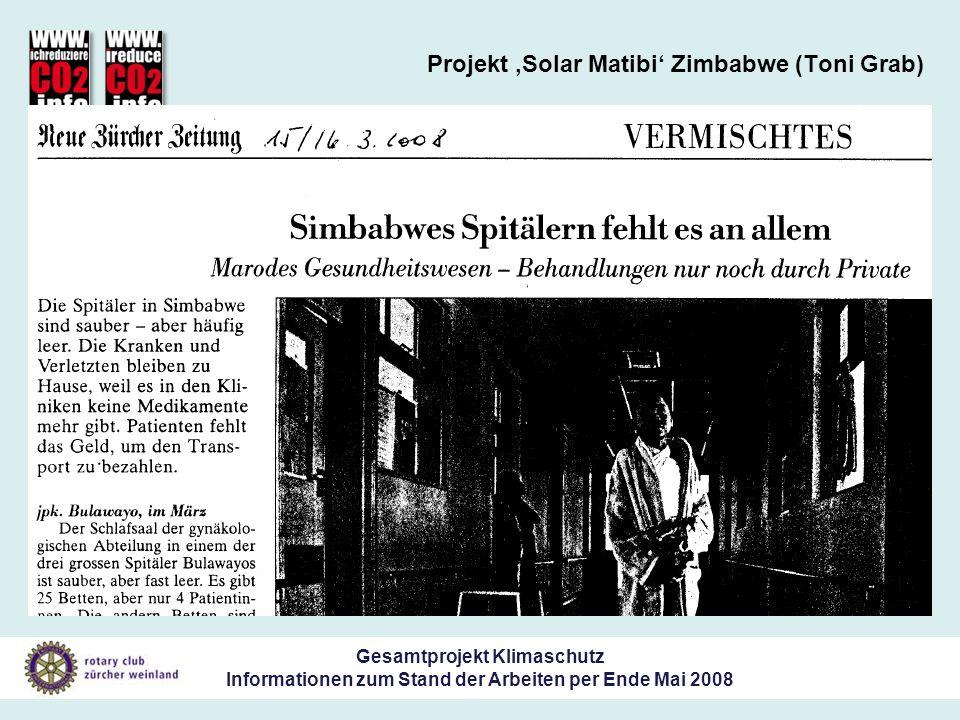 Gesamtprojekt Klimaschutz Informationen zum Stand der Arbeiten per Ende Mai 2008 Projekt Solar Matibi Zimbabwe (Toni Grab)