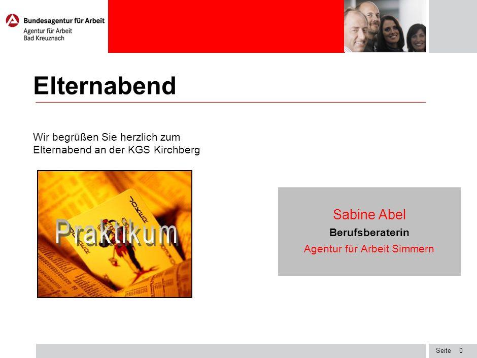 Seite Elternabend Sabine Abel Berufsberaterin Agentur für Arbeit Simmern Wir begrüßen Sie herzlich zum Elternabend an der KGS Kirchberg 0