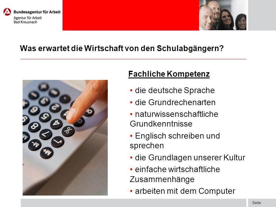 Seite Was erwartet die Wirtschaft von den Schulabgängern? die deutsche Sprache die Grundrechenarten naturwissenschaftliche Grundkenntnisse Englisch sc